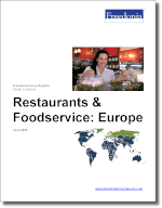 Restaurants & Foodservice: Europe - The Freedonia Group - Industry Market Research