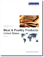 Meat & Poultry Products: United States - The Freedonia Group - Industry Market Research