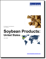 Soybean Products: United States - The Freedonia Group - Industry Market Research
