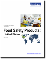 Food Safety Products: United States - The Freedonia Group - Industry Market Research