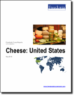 Cheese: United States - The Freedonia Group - Industry Market Research