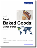 Sweet Baked Goods: United States - The Freedonia Group - Industry Market Research