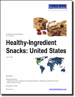 Healthy-Ingredient Snacks: United States - The Freedonia Group - Industry Market Research