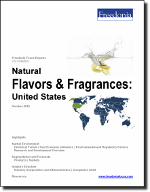 Natural Flavors & Fragrances: United States - The Freedonia Group - Industry Market Research