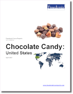 Chocolate Candy: United States - The Freedonia Group - Industry Market Research