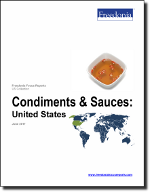 Condiments & Sauces: United States - The Freedonia Group - Industry Market Research