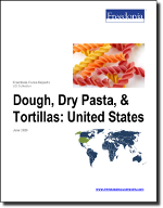 Dough, Dry Pasta, & Tortillas: United States - The Freedonia Group - Industry Market Research