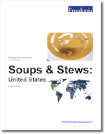 Soups & Stews: United States - The Freedonia Group - Industry Market Research