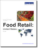 Food Retail: United States - The Freedonia Group - Industry Market Research