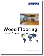Wood Flooring: United States - The Freedonia Group - Industry Market Research