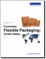 Converted Flexible Packaging: United States - The Freedonia Group - Industry Market Research