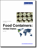 Food Containers: United States - The Freedonia Group - Industry Market Research