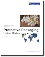 Protective Packaging: United States - The Freedonia Group - Industry Market Research