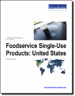 Foodservice Disposables: United States - The Freedonia Group - Industry Market Research