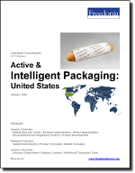 Active & Intelligent Packaging: United States - The Freedonia Group - Industry Market Research