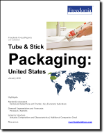 Tube & Stick Packaging: United States - The Freedonia Group - Industry Market Research