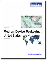 Medical Device Packaging: United States - The Freedonia Group - Industry Market Research