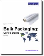 Bulk Packaging: United States - The Freedonia Group - Industry Market Research