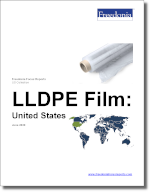 LLDPE Film: United States - The Freedonia Group - Industry Market Research
