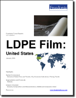 LDPE Film: United States - The Freedonia Group - Industry Market Research