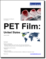 PET Film: United States - The Freedonia Group - Industry Market Research