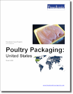 Poultry Packaging: United States - The Freedonia Group - Industry Market Research