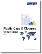 Plastic Caps & Closures: United States - The Freedonia Group - Industry Market Research