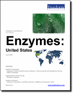 Enzymes: United States - The Freedonia Group - Industry Market Research