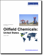Oilfield Chemicals: United States - The Freedonia Group - Industry Market Research