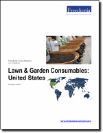 Lawn & Garden Consumables: United States - The Freedonia Group - Industry Market Research