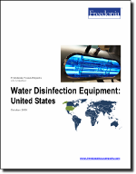 Water Disinfection Equipment: United States - The Freedonia Group - Industry Market Research