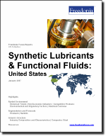 Synthetic Lubricants & Functional Fluids: United States - The Freedonia Group - Industry Market Research