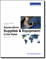 Aquaculture Supplies & Equipment: United States - The Freedonia Group - Industry Market Research
