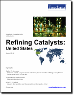 Refining Catalysts: United States - The Freedonia Group - Industry Market Research