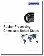 Rubber Processing Chemicals: United States - The Freedonia Group - Industry Market Research