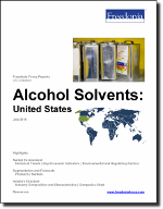 Alcohol Solvents: United States - The Freedonia Group - Industry Market Research