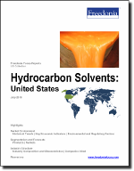 Hydrocarbon Solvents: United States - The Freedonia Group - Industry Market Research