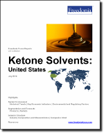 Ketone Solvents: United States - The Freedonia Group - Industry Market Research