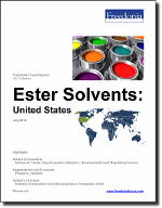 Ester Solvents: United States - The Freedonia Group - Industry Market Research