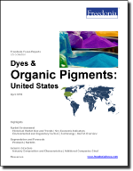 Dyes & Organic Pigments: United States - The Freedonia Group - Industry Market Research