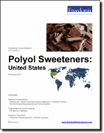 Polyol Sweeteners: United States - The Freedonia Group - Industry Market Research