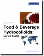 Food & Beverage Hydrocolloids: United States - The Freedonia Group - Industry Market Research