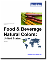 Food & Beverage Natural Colors: United States - The Freedonia Group - Industry Market Research