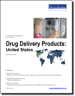 Drug Delivery Products: United States - The Freedonia Group - Industry Market Research