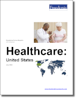 Healthcare: United States - The Freedonia Group - Industry Market Research