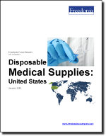 Disposable Medical Supplies: United States - The Freedonia Group - Industry Market Research