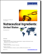 Nutraceutical Ingredients: United States - The Freedonia Group - Industry Market Research
