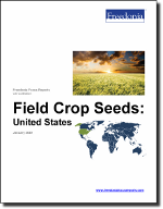Field Crop Seeds: United States - The Freedonia Group - Industry Market Research