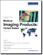 Medical Imaging Products: United States - The Freedonia Group - Industry Market Research