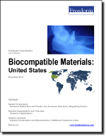 Biocompatible Materials: United States - The Freedonia Group - Industry Market Research